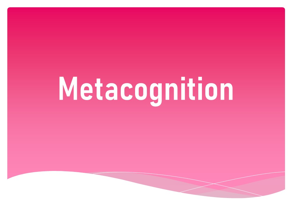 Miss Graham – Metacognition
