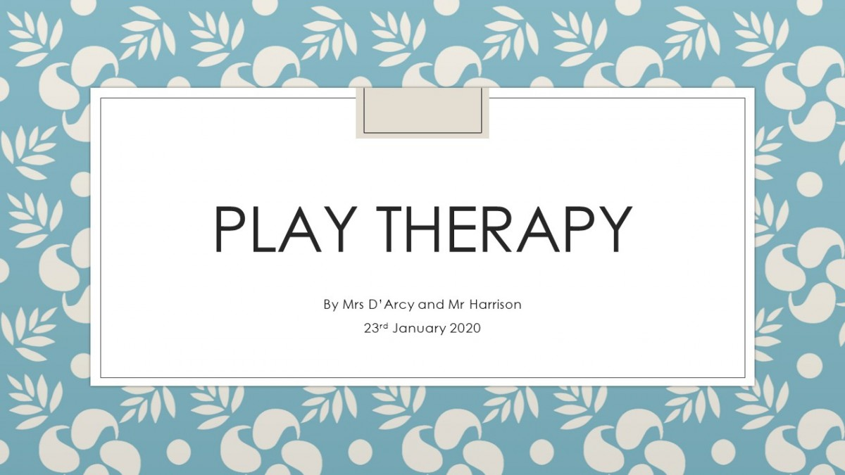 Mrs D'Arcy and Mr Harrison – Play therapy